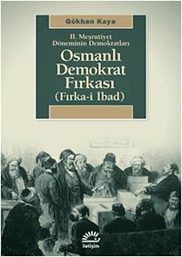 2. Meşrutiyet Döneminin Demokratları - Osmanlı Demokrat Fırkası