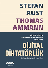 Dijital Diktatörlük - Kitlesel Gözetim Verilerin Kötüye Kullanımı Siber Savaş