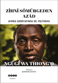 Zihni Sömürgeden Azad Afrika Edebiyatında Dil Politikası