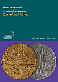 18. Yüzyılın İkinci Yarısında Darbhane-i Amire