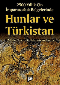2500 Yıllık Çin İmparatorluk Belgelerinde Hunlar ve Türkistan