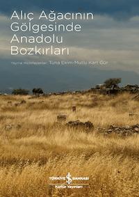Alıç Ağacının Gölgesinde Anadolu Bozkırları