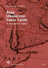 Arap Ülkelerinin Yakın Tarihi - 16. Yüzyıldan 20. Yüzyıla