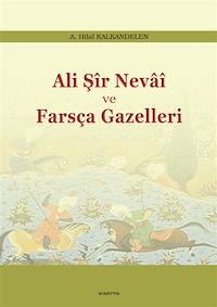 Ali Şir Nevai ve Farsça Gazelleri