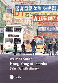 Hong Kong - İstanbul : Şehri Şahsileştirmek