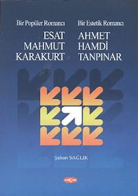 Bir Popüler Romancı Esat Mahmut Karakurt - Bir Estetik Romancı - Ahmet Hamdi Tanpınar