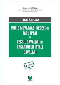 100 Soruda Muris Muvazaası Nedeni ile Tasarrufun İptali Davaları