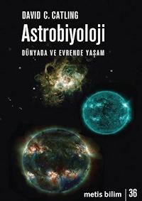 Astrobiyoloji - Dünyada ve Evrende Yaşam