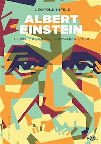 Albert Einstein Bilimsel Kişiliği ve Dünyamıza Etkisi