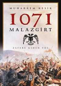 1071 Malazgirt - Zafere Giden Yol