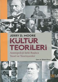Kültür Teorileri - Antropoloji'deki Başlıca Teori ve Teorisyenler