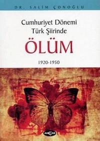 Cumhuriyet Dönemi Türk Şiirinde Ölüm (1920 - 1950)