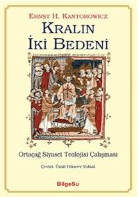 Kralın İki Bedeni - Ortaçağ Siyaset Teolojisi Çalışması