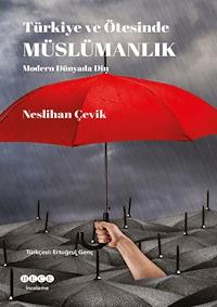 Türkiye ve Ötesinde Müslümanlık Modern Dünyada Din