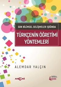 Son Bilimsel Gelişmeler Işığında Türkçenin Öğretimi Yöntemleri