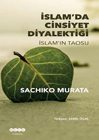 İslam'da Cinsiyet Diyalektiği - İslam'ın Taosu