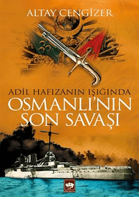 Osmanlı'nın Son Savaşı - Adil Hafızanın Işığında