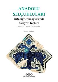 Anadolu Selçukluları - Ortaçağ Ortadoğusu'nda Saray ve Toplum
