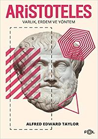 Aristoteles - Varlık Erdem ve Yöntem