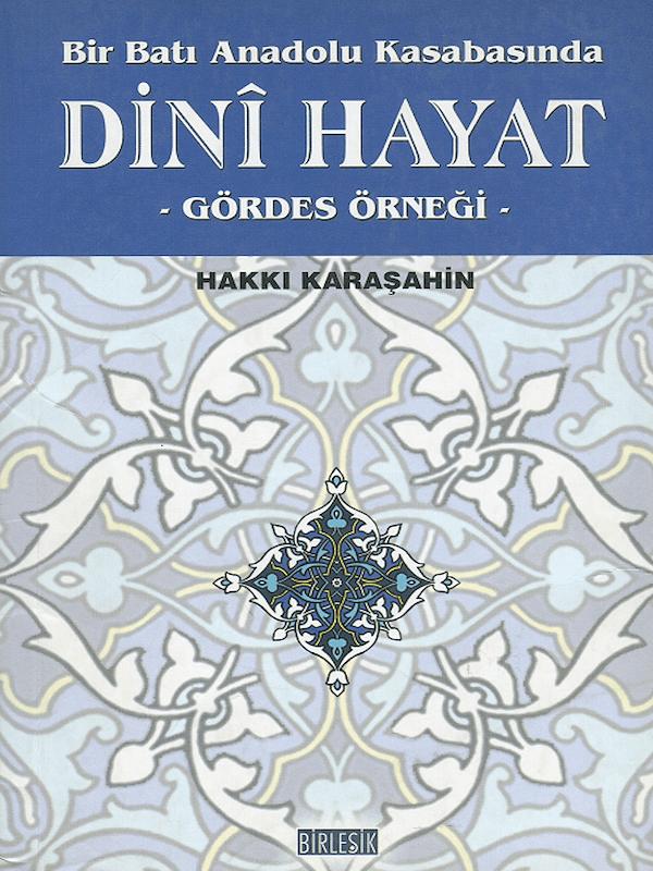 Bir Batı Anadolu Kasabasında Dini Hayat - Gördes Örneği