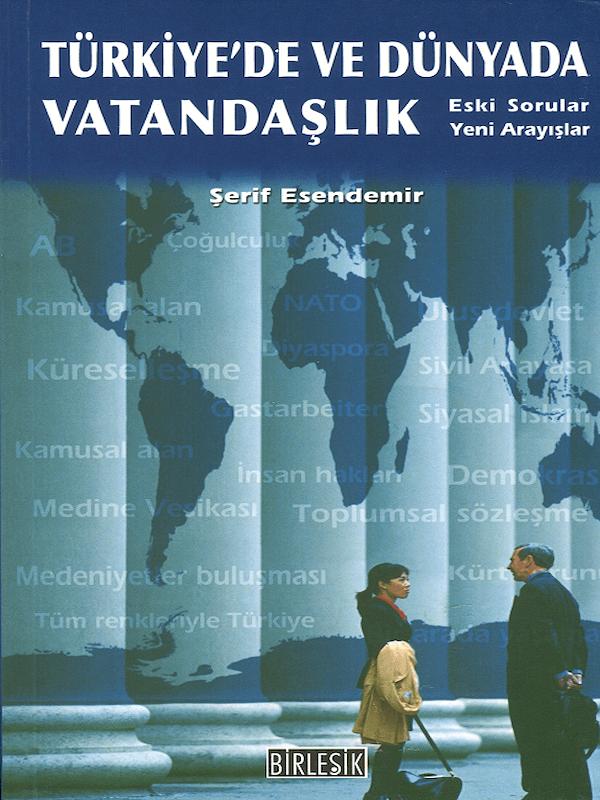 Türkiye'de ve Dünyada Vatandaşlık - Eski Sorular Yeni Arayışlar