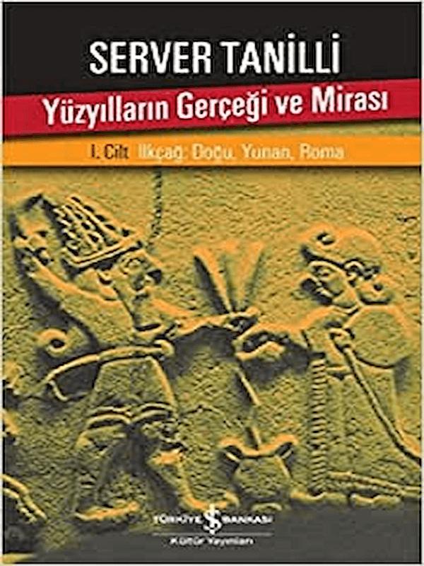 Yüzyılların Gerçeği ve Mirası 1. Cilt / İlkçağ : Doğu, Yunan, Roma