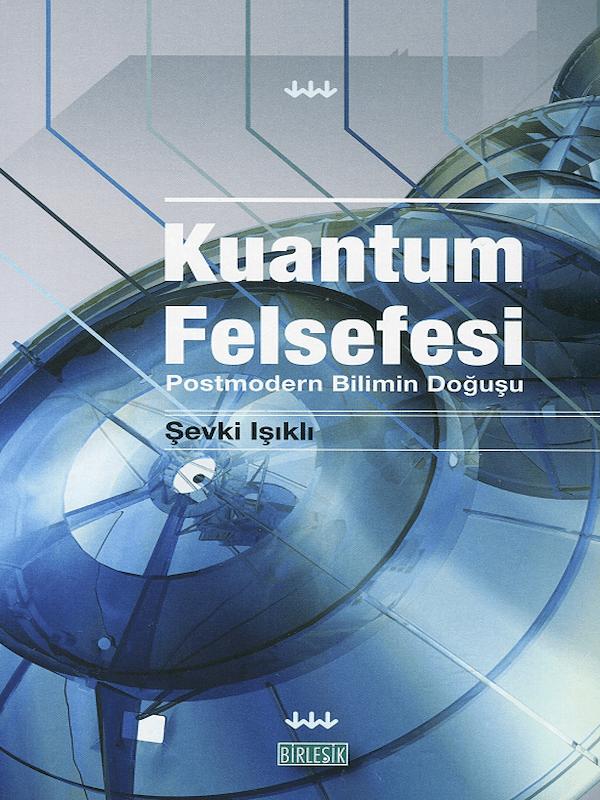 Kuantum Felsefesi - Postmodern Bilimin Doğuşu