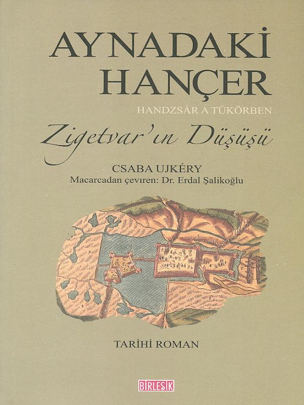 Aynadaki Hançer - Zigetvar'ın Düşüşü